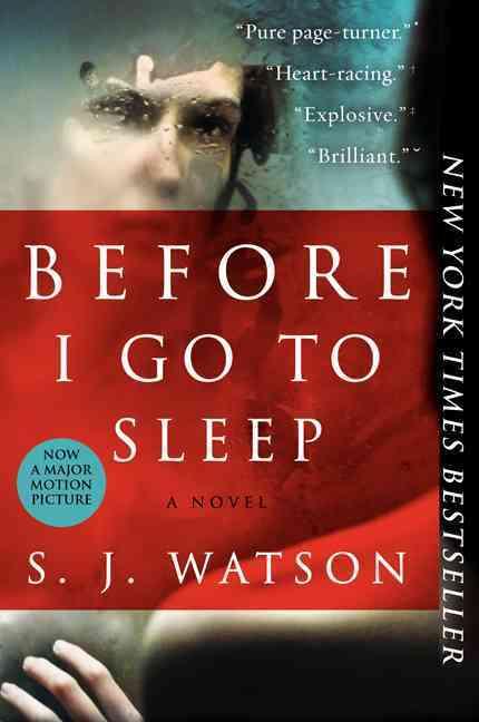 Before I Go to Sleep By Watson, S. J.
