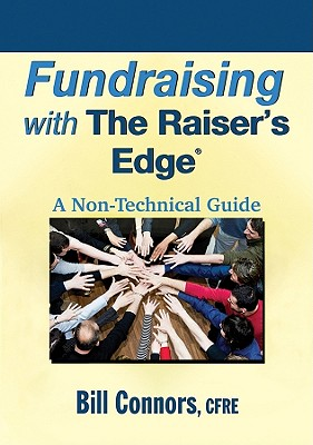 Fundraising With the Raisers Edge By Connors, Bill